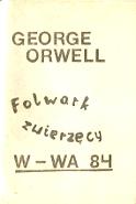 Orwell George: Folwark Zwierzęcy. jak Stop 1984 bez okładki m-ws.pl